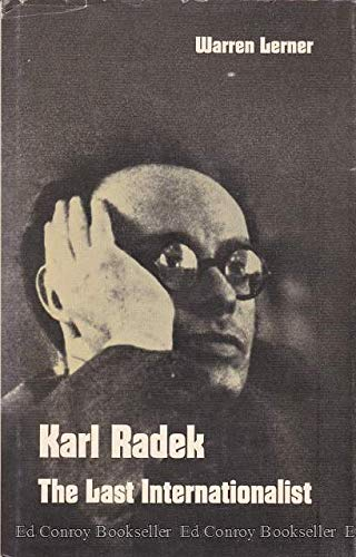 Karl Radek: The Last Internationalist