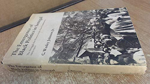 The emergence of Black politics in Senegal: The struggle for power in the four communes, 1900-1920:...