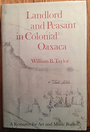 9780804707961: Landlord and Peasant in Colonial Oaxaca