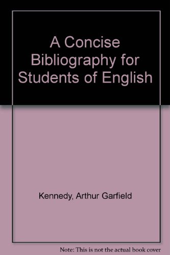 A Concise Bibliography for Students of English: Garfield Kennedy, Arthur,