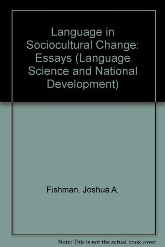 Language in Sociocultural Change: Essays (Language Science and National Development): Fishman, ...