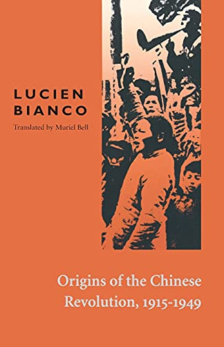 Origins of the Chinese Revolution, 1915-1949 (French Edition)