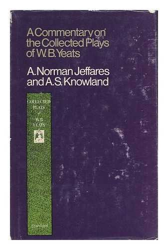 9780804708753: A Commentary on the Collected Plays of W. B. Yeats