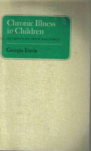 Chronic Illness in Children: Its Impact on Child and Family: Travis, Georgia
