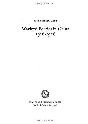 Warlord Politics in China, 1916-1928: Ch'i, Hsi-sheng