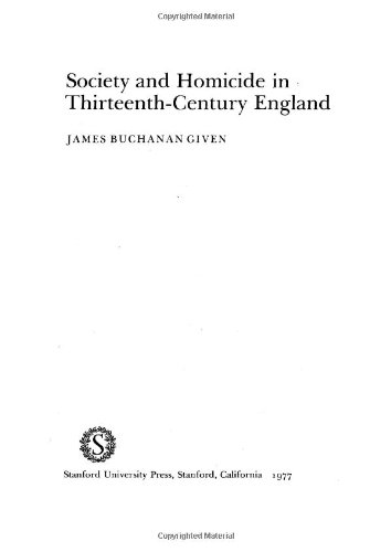 Society and Homicide in Thirteenth-Century England