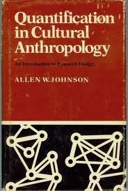Quantification in Cultural Anthropology: An Introduction to: Allen W. Johnson