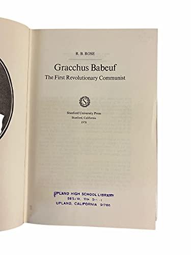 Gracchus Babeuf: The First Revolutionary Communist: Rose, R. B.