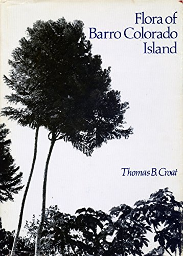 Flora of Barro Colorado Island: Croat , Thomas