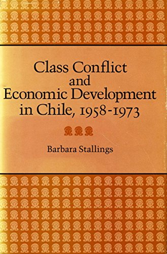 9780804709781: Class Conflict and Economic Development in Chile, 1958-1973