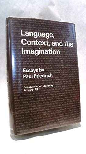 9780804710220: Language, Context, and the Imagination: Essays by Paul Friedrich Sel and Introd by Anwar S. Dil
