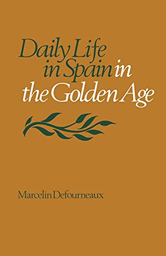 9780804710299: Daily Life in Spain in the Golden Age