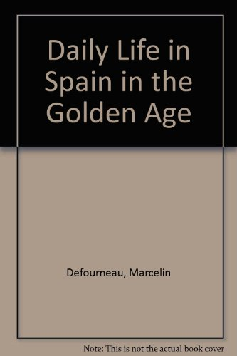 9780804710367: Daily Life in Spain in the Golden Age (English and French Edition)