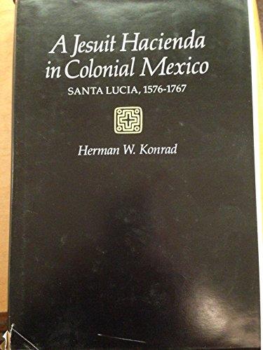 9780804710503: A Jesuit Hacienda in Colonial Mexico: Santa Lucia, 1576-1767
