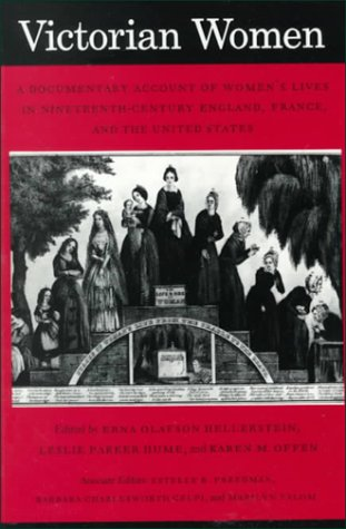9780804710961: Victorian Women: A Documentary Account of Women's Lives in Nineteenth-Century England, France and the United States