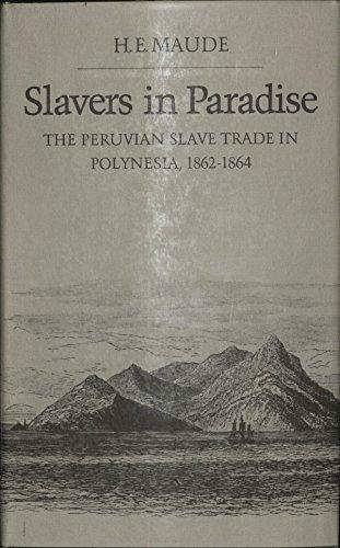 9780804711067: Slavers in Paradise: The Peruvian Slave Trade in Polynesia, 1862-1864