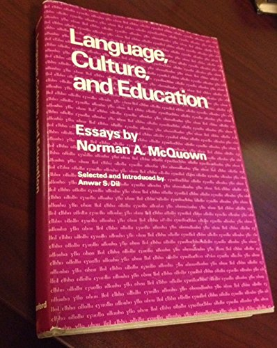 Language, Culture, and Education: Essays By Norman McQuown: Norman A. McQuown; Selected and ...
