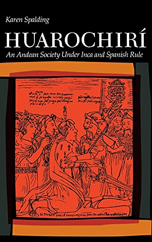 9780804711234: Huarochiri: An Andean Society Under Inca and Spanish Rule
