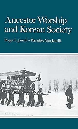 Ancestor Worship and Korean Society (Hardback): Roger L. Janelli,
