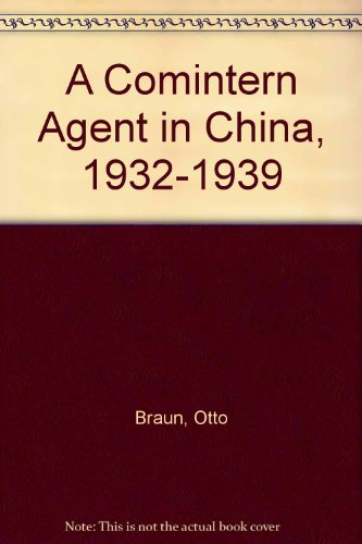 A Comintern Agent in China 1932-1939