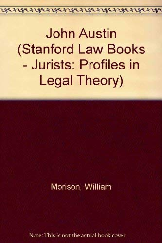 9780804711418: John Austin, Jurists: Profiles in Legal Theory Series (Stanford Law Books - Jurists: Profiles in Legal Theory)