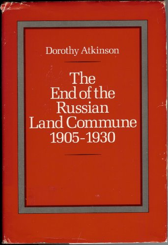 The End of the Russian Land Commune, 1905-1930: Atkinson, Dorothy
