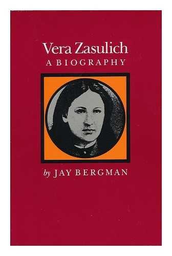 9780804711562: Vera Zasulich: A Biography