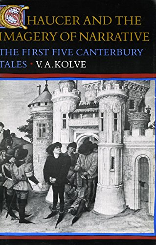Chaucer and the Imagery of Narrative: The First Five Canterbury Tales.: KOLVE, V. A.: