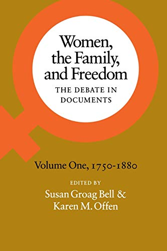 9780804711715: Women, the Family, and Freedom: The Debate in Documents, Volume I, 1750-1880 (Women, the Family, & Freedom)