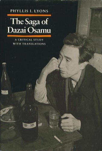 9780804711975: The Saga of Dazai Osamu: A Critical Study With Translations