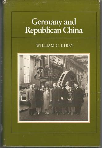 Germany and Republican China (0804712093) by William C. Kirby