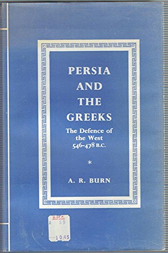 9780804712354: Persia & the Greeks: The Defense of the West, 546-478 B. C: The Defence of the West, c.546-478 B.C.