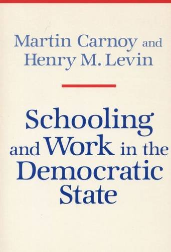 Schooling and Work in the Democratic State: Carnoy, Martin, Levin, Henry