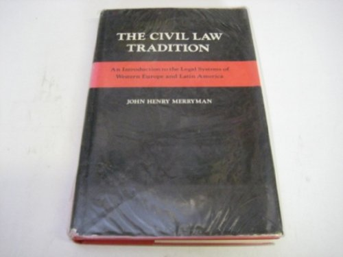 9780804712477: The Civil Law Tradition: An Introduction to the Legal Systems of Western Europe and Latin America