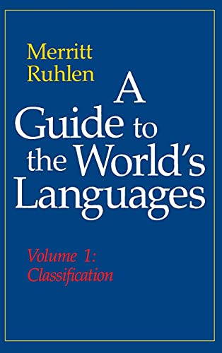 9780804712507: A Guide to the World's Languages: Volume I, Classification