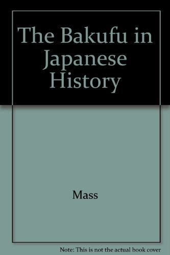 9780804712781: The Bakufu in Japanese History