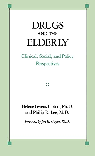 Drugs and the Elderly: Clinical, Social, and: Helene Levens Lipton,