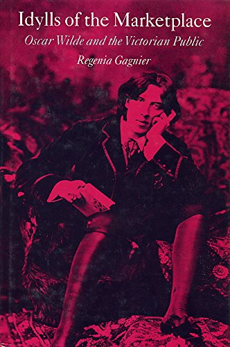 9780804713344: Idylls of the Marketplace: Oscar Wilde and the Victorian Public