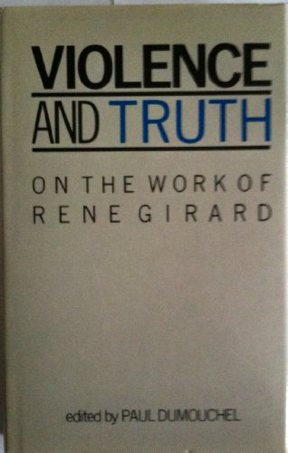 Violence and Truth: On the Work of Rene Girard