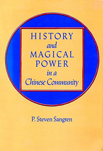 History and Magical Power in a Chinese Community: Sangren, P.