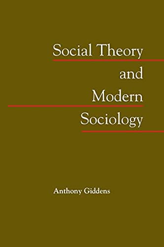 Social Theory and Modern Sociology: Anthony Giddens