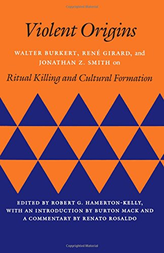 9780804713702: Violent Origins: Walter Burkert, Rene Girard, and Jonathan Z. Smith on Ritual Killing and Cultural Formation