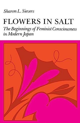 9780804713825: Flowers in Salt: The Beginnings of Feminist Consciousness in Modern Japan