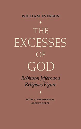 The Excesses of God: Robinson Jeffers as a Religious Figure: Everson, William