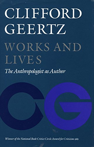 9780804714280: Works and Lives: The Anthropologist as Author
