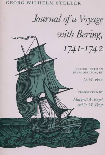 Journal of a Voyage with Bering, 1741-1742: Steller, Georg