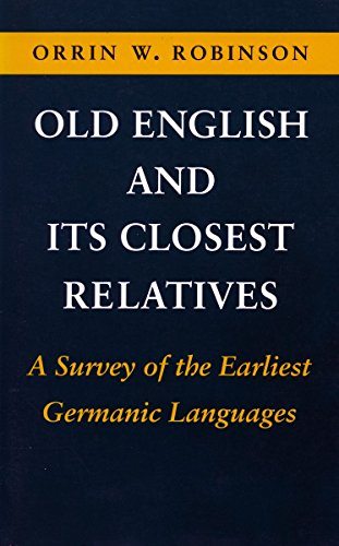 9780804714549: Old English and Its Closest Relatives: Survey of the Earliest Germanic Languages