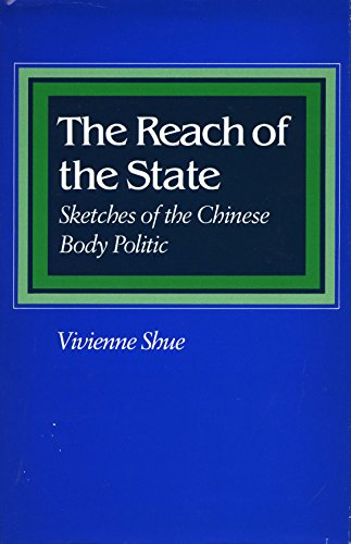 9780804714587: The Reach of the State: Sketches of the Chinese Body Politic