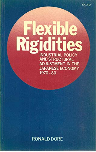 9780804714655: Flexible Rigidities: Industrial Policy and Structural Adjustment in the Japanese Economy, 1970-1980