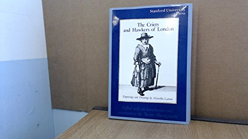 9780804715065: The Criers and Hawkers of London: Engravings and Drawings by Marcellus Laroon